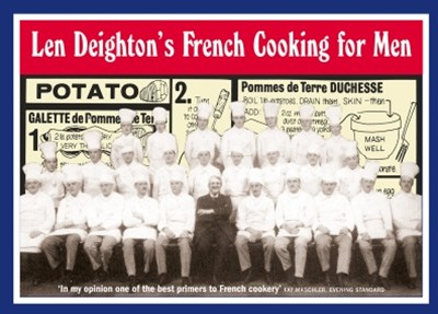 Len Deighton's French Cooking for Men: 50 Classic Cookstrips for Today's Action Men