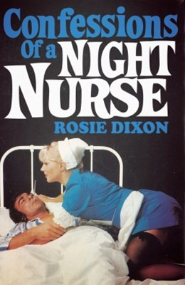 Confessions of a Night Nurse (Rosie Dixon, Book 1)