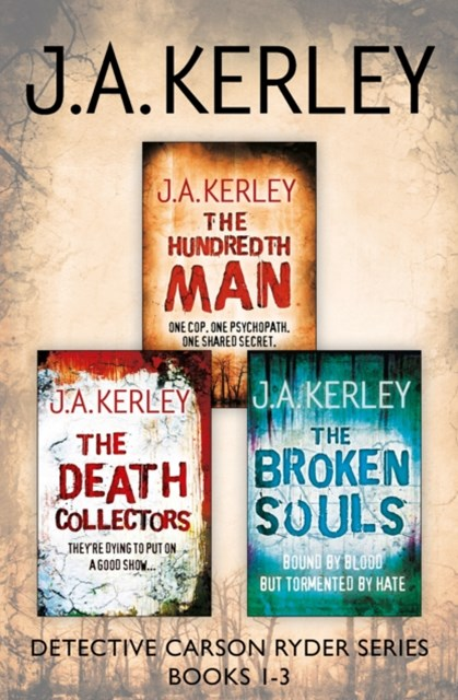 Detective Carson Ryder Thriller Series Books 1–3: The Hundredth Man, The Death Collectors, The Broken Souls