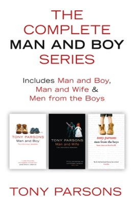 The Complete Man and Boy Trilogy: Man and Boy, Man and Wife, Men From the Boys