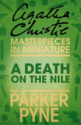 A Death on the Nile (Parker Pyne): An Agatha Christie Short Story