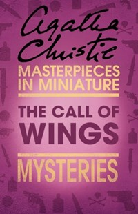 (ebook) The Call of Wings: An Agatha Christie Short Story - Crime Classics
