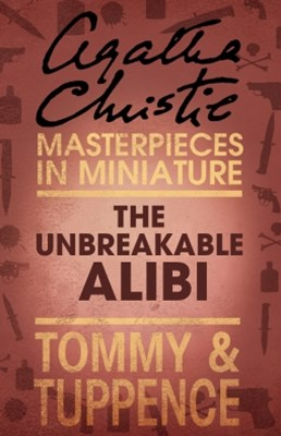 (ebook) The Unbreakable Alibi: An Agatha Christie Short Story