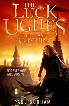 The Last Reckoning (The Luck Uglies, Book 3)
