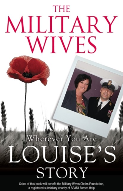 The Military Wives: Wherever You Are – Louise's Story