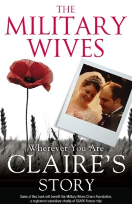 The Military Wives: Wherever You Are – Claire's Story