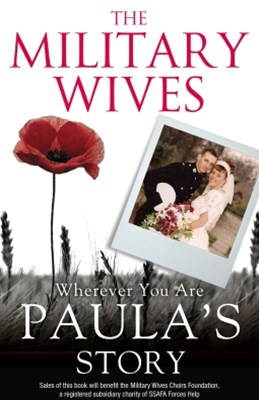 The Military Wives: Wherever You Are – Paula's Story