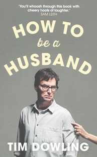 How to be a Husband by Tim Dowling (9780007527663) - PaperBack - Family & Relationships