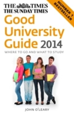 Times Good University Guide 2014: Where to go and what to study