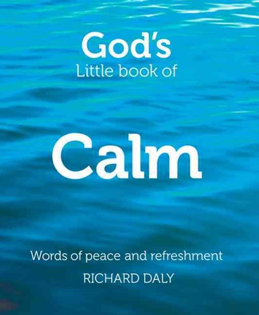 God's Little Book of Calm: Words of Peace and Refreshment