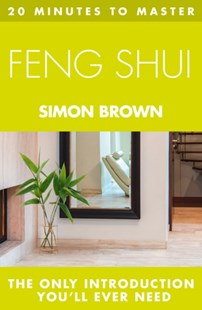 (ebook) 20 MINUTES TO MASTER ... FENG SHUI - Health & Wellbeing Mindfulness