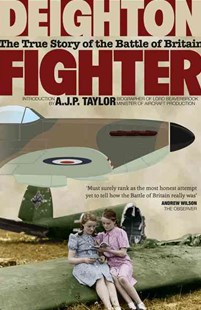 Fighter: The True Story of the Battle of Britain by Len Deighton (9780007531189) - PaperBack - History European