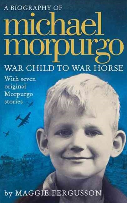 Michael Morpurgo: War Child to War Horse