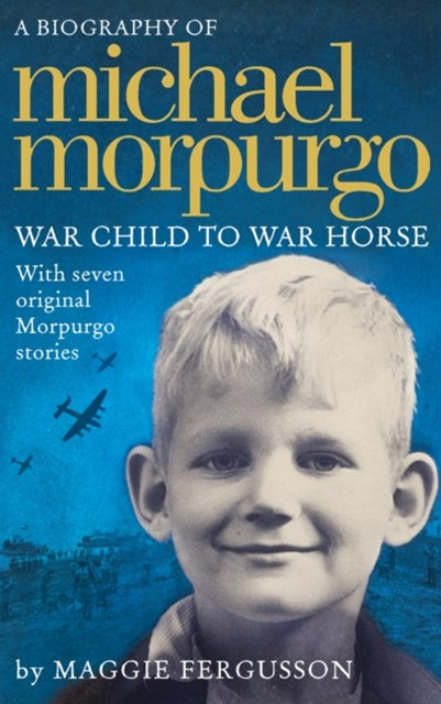 (ebook) Michael Morpurgo: War Child to War Horse