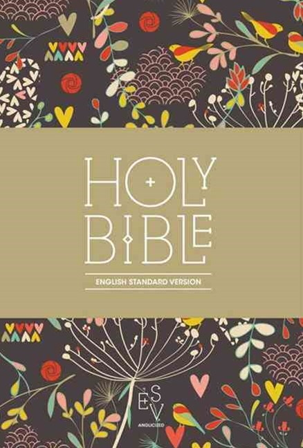 Holy Bible: English Standard Version (ESV) Anglicised Compact Edition Printed Cloth: Hearts and Flowers Design