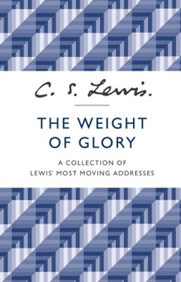 (ebook) The Weight of Glory: A Collection of Lewis' Most Moving Addresses