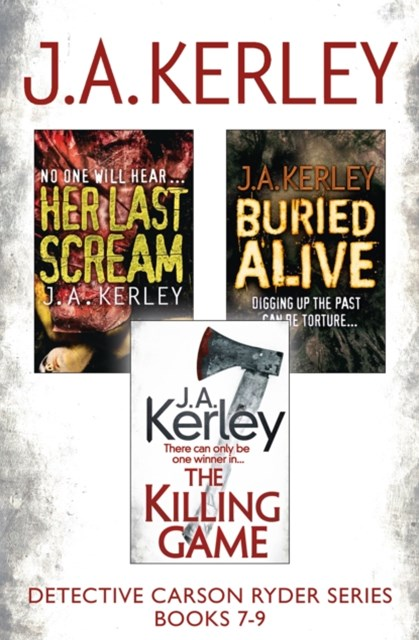 (ebook) Detective Carson Ryder Thriller Series Books 7-9: Buried Alive, Her Last Scream, The Killing Game