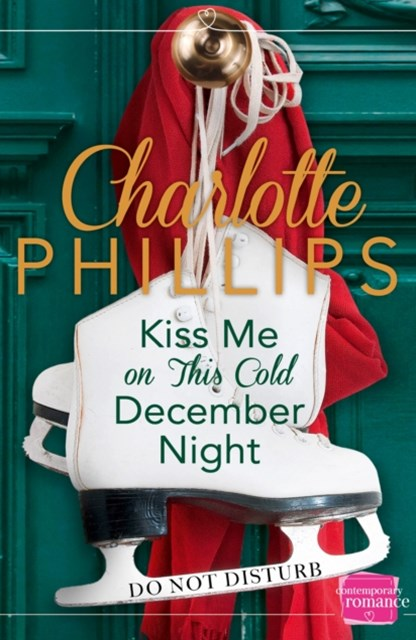 Kiss Me on This Cold December Night: (A Novella) (Do Not Disturb, Book 3)