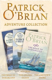 (ebook) Patrick O'Brian 3-Book Adventure Collection: The Road to Samarcand, The Golden Ocean, The Unknown Shore - Adventure Fiction