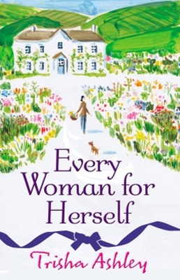 Every Woman For Herself: This hilarious romantic comedy from the Sunday Times Bestseller is the perfect spring read