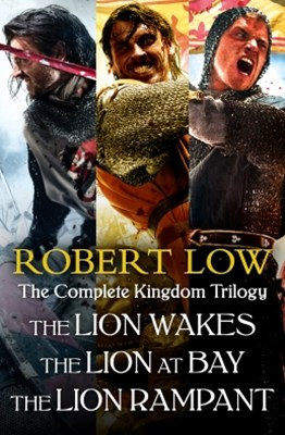 (ebook) The Complete Kingdom Trilogy: The Lion Wakes, The Lion at Bay, The Lion Rampant