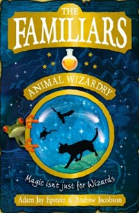 (ebook) The Familiars: Animal Wizardry - Children's Fiction