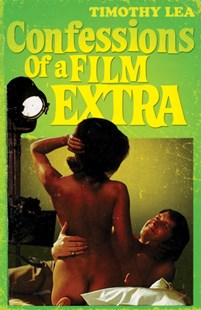 (ebook) Confessions of a Film Extra (Confessions, Book 6) - Adventure Fiction Modern