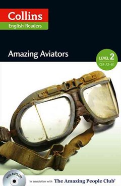 Collins ELT Readers: Amazing Aviators (Level 2)
