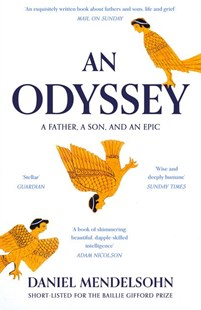 An Odyssey: A Father, a Son and an Epic by Daniel Mendelsohn (9780007545131) - PaperBack - Reference