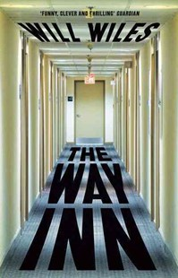 The Way Inn by Will Wiles (9780007545544) - PaperBack - Modern & Contemporary Fiction General Fiction
