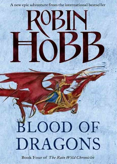 The Rain Wild Chronicles (4) - Blood of Dragons