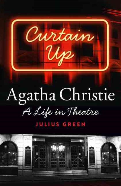 Curtain Up: Agatha Christie - A Life in Theatre