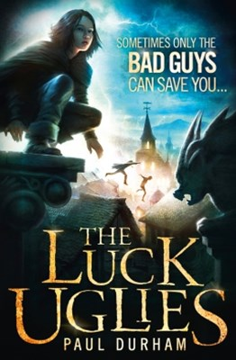 The Luck Uglies (The Luck Uglies, Book 1)