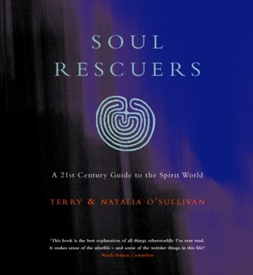 Soul Rescuers: A 21st century guide to the spirit world