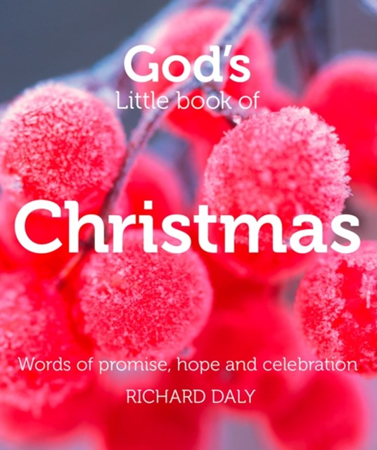 GodGÇÖs Little Book of Christmas: Words of promise, hope and celebration