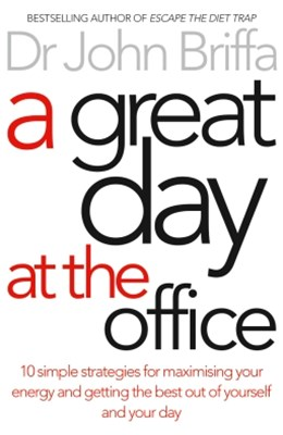 (ebook) A Great Day at the Office: 10 Simple Strategies for Maximizing Your Energy and Getting the Best Out of Yourself and Your Day