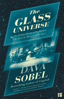 (ebook) The Glass Universe: The Hidden History of the Women Who Took the Measure of the Stars