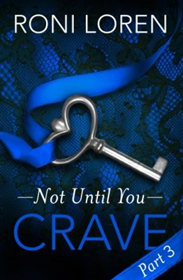 (ebook) Crave: Not Until You, Part 3