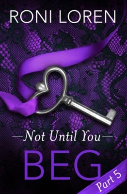 (ebook) Beg: Not Until You, Part 5