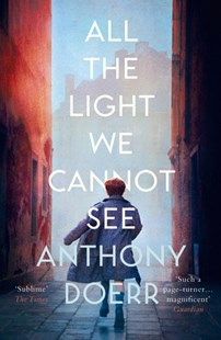 All the Light We Cannot See by Anthony Doerr (9780007548699) - PaperBack - Modern & Contemporary Fiction General Fiction