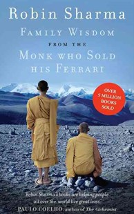 Family Wisdom from the Monk Who Sold His Ferrari by Robin Sharma (9780007549634) - PaperBack - Family & Relationships