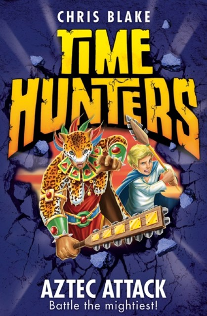 Aztec Attack (Time Hunters, Book 12)