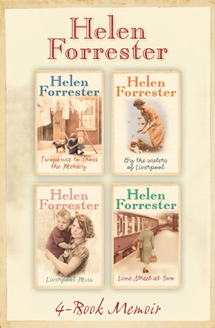 (ebook) The Complete Helen Forrester 4-Book Memoir: Twopence to Cross the Mersey, Liverpool Miss, By the Waters of Liverpool, Lime Street at Two