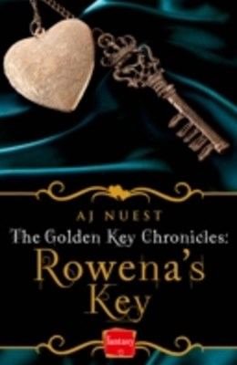 RowenaGÇÖs Key (The Golden Key Chronicles, Book 1)