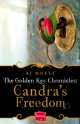 CandraGÇÖs Freedom (The Golden Key Chronicles, Book 2)