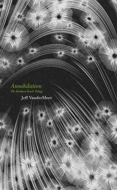 The Southern Reach Trilogy - Annihilation