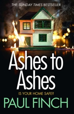 Ashes to Ashes: An unputdownable thriller from the Sunday Times bestseller (Detective Mark Heckenburg, Book 6)