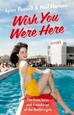 (ebook) Wish You Were Here!: The Lives, Loves and Friendships of the Butlin's Girls