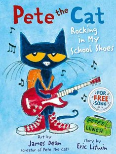 Pete the Cat: Rocking in My School Shoes by Eric Litwin, James Dean (9780007553655) - PaperBack - Picture Books