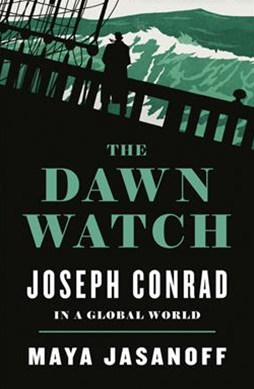 The Dawn Watch: Joseph Conrad and the Globalizing World